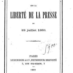La loi du 29 juillet 1881 consacre la liberté de la presse.